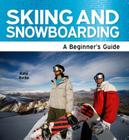 Skiing and Snowboarding - A Beginner's Guide Cover Image