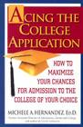 Acing the College Application: How to Maximize Your Chances for Admission to the College of Your Choice Cover Image