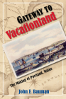 Gateway to Vacationland: The Making of Portland, Maine Cover Image
