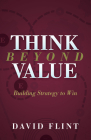 Think Beyond Value: Building Strategy to Win Cover Image