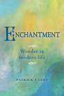 Enchantment: Wonder in Modern Life Cover Image