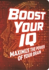 Boost Your IQ: Maximize the Power of Your Brain Cover Image