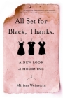 All Set for Black, Thanks.: A New Look at Mourning Cover Image