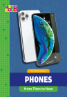 Phones from Then to Now (Sequence Developments in Technology) Cover Image