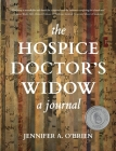 The Hospice Doctor's Widow: A Journal Cover Image