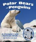 Polar Bears and Penguins: A Compare and Contrast Book Cover Image