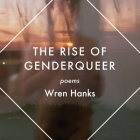 The Rise of Genderqueer: Poems (Mineral Point Poetry #7) Cover Image