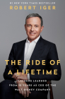 The Ride of a Lifetime: Lessons Learned from 15 Years as CEO of the Walt Disney Company Cover Image