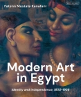 Modern Art in Egypt: Identity and Independence, 1850-1936 Cover Image