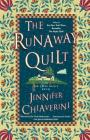 The Runaway Quilt: An Elm Creek Quilts Novel (The Elm Creek Quilts #4) Cover Image