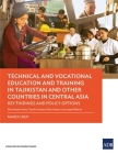 Technical and Vocational Education and Training in Tajikistan and Other Countries in Central Asia: Key Findings and Policy Actions Cover Image