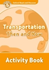 Oxford Read and Discover: Level 5: 900-Word Vocabulary Transportation Then and Now Activity Book Cover Image