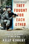 They Fought for Each Other: The Triumph and Tragedy of the Hardest Hit Unit in Iraq Cover Image