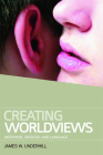 Creating Worldviews: Metaphor, Ideology and Language Cover Image