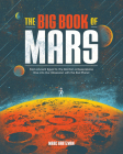 The Big Book of Mars: From Ancient Egypt to The Martian, A Deep-Space Dive into Our Obsession with the Red Planet Cover Image