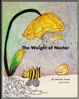 The Weight of Nectar: Poems Cover Image
