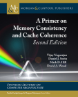 A Primer on Memory Consistency and Cache Coherence: Second Edition (Synthesis Lectures on Computer Architecture) Cover Image