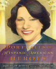 Portraits of Hispanic American Heroes Cover Image