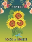 Flowers Color by Number: Coloring Book for Kids Ages 6-12 Cover Image