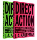 Direct Action: Protest and the Reinvention of American Radicalism Cover Image