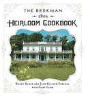 The Beekman 1802 Heirloom Cookbook: Heirloom Fruits and Vegetables, and More Than 100 Heritage Recipes to Inspire Every Generation Cover Image