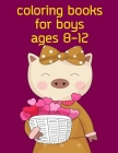 Coloring Books For Boys Ages 8-12: The Coloring Pages, design for kids, Children, Boys, Girls and Adults (Woodland Animals #8) Cover Image