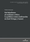del Idealismo Al Realismo Crítico. La Política Como Realización En José Ortega Y Gasset Cover Image