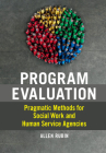 Program Evaluation: Pragmatic Methods for Social Work and Human Service Agencies Cover Image
