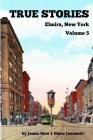 True Stories Elmira, New York Volume 5 Cover Image