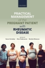 Practical Management of the Pregnant Patient with Rheumatic Disease Cover Image