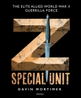 Z Special Unit: The Elite Allied World War II Guerrilla Force Cover Image