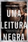 Uma leitura negra: Interpretação bíblica como exercício de esperança Cover Image
