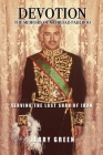 Devotion: The Memoirs of Mehrdad Pahlbod: Serving the Last Shah of Iran Cover Image