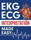 EKG ECG Interpretation Made Easy Cover Image