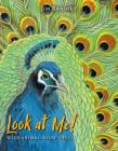 Look at Me!: Wild Animal Show-Offs Cover Image