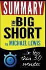 The Big Short: Inside the Doomsday Machine: Summary in Less Than 30 Minutes Cover Image