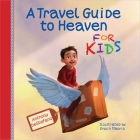 A Travel Guide to Heaven for Kids Cover Image