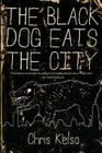The Black Dog Eats the City Cover Image