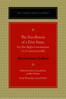 The Excellencie of a Free-State: Or, the Right Constitution of a Commonwealth (Thomas Hollis Library) Cover Image