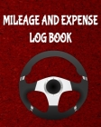 Mileage and Expense Log Book: 8