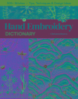 Hand Embroidery Dictionary: 500+ Stitches; Tips, Techniques & Design Ideas Cover Image