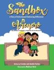 The Sandbox / El Arenero: A Story of Inclusion and Embracing Differences / Una historia de inclusión y aceptación de las diferencias Cover Image