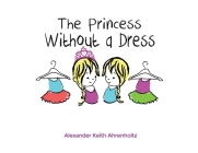 The Princess Without a Dress Cover Image