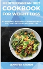 Mediterranean Diet Cookbook for Weight Loss: 50 Vibrant, Kitchen-Tested Recipes for Living and Eating Well Every Day Cover Image