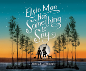Elsie Mae Has Something to Say Cover Image
