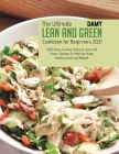 Lean and Green Cookbook for Beginners 2021: Lean and Green Recipes to Help You Keep Healthy and Lose Weight Cover Image