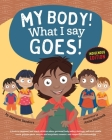 My Body! What I Say Goes! Indigenous Edition: Teach Children Body Safety, Safe/Unsafe Touch, Private Parts, Secrets/Surprises, Consent, Respect (Int E Cover Image