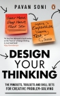 Design Your Thinking: The Mindsets, Toolsets and Skill Sets for Creative Problem-solving Cover Image