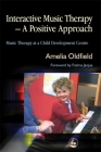 Interactive Music Therapy - A Positive Approach: Music Therapy at a Child Development Centre Cover Image
