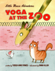 Yoga at the Zoo: Little Mouse Adventures Cover Image